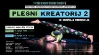 Plesni kreatorij 2 - Umjetnička organizacija Plesna radionica Ilijane Lončar